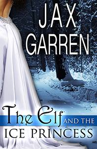 The Elf and the Ice Princess holiday novella by Jax Garren