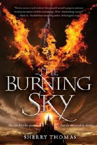 The Burning Sky - Young Adult Fantasy novel by Sherry Thomas