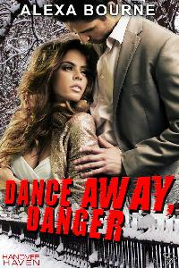 Dance Away Danger Romantic Suspense Book by Alexa Bourne