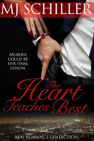The Heart Teaches Best - romantic suspense by MJ Schiller