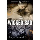 The Wicked Bad - Romance novel by Karyn Gerrard