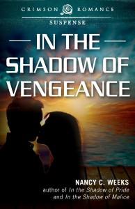 In the Shadow of Vengeance - Romantic Suspense by Nancy C Weeks