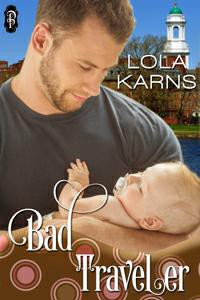 Bad Traveler - Contemporary Romance by Lola Karns