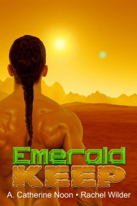 Emerald Keep by A Catherine Noon and Rachel Wilder