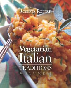 Vegetarian Italian Traditions Cookbook by Roberta Roberti