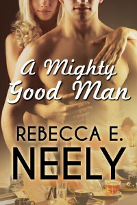 A Mighty Good Man by Rebecca Neely - romantic suspense novel