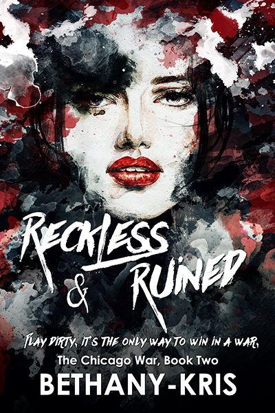 Reckless and Ruined by Bethany-Kris
