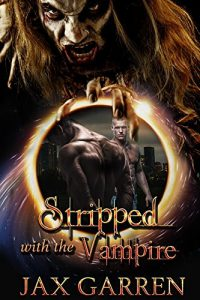 Win Stripped with the Vampire by Jax Garren
