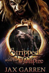 Win Stripped with the Vampire by Jax Garren