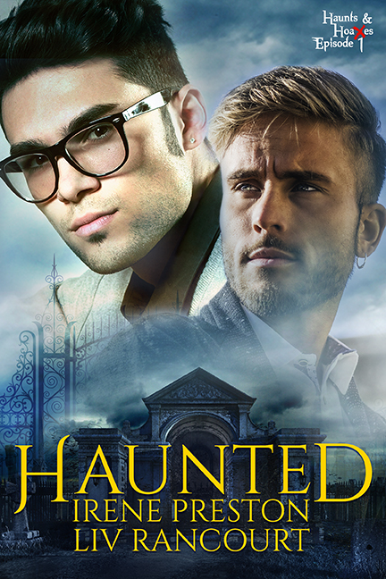 Haunted by Irene Preston and Liv Rancourt